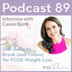 PCOS Podcast 89 - Diet Rules